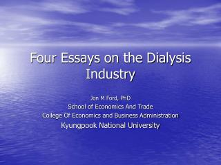 Four Essays on the Dialysis Industry