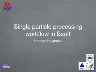 Single particle processing workflow in Bsoft