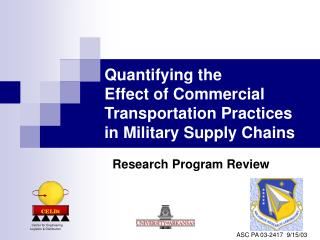 Quantifying the  Effect of Commercial Transportation Practices  in Military Supply Chains