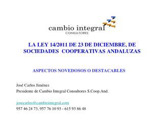 LA LEY 14/2011 DE 23 DE DICIEMBRE, DE SOCIEDADES  COOPERATIVAS ANDALUZAS