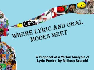 Where Lyric and Oral Modes Meet