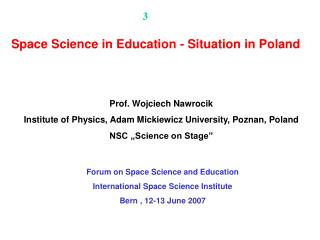 Forum on Space Science and Education International Space Science Institute Bern , 12-13 June 2007