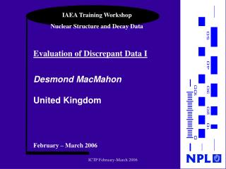 IAEA Training Workshop Nuclear Structure and Decay Data