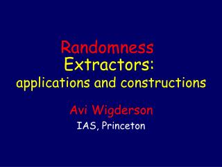 Extractors:  applications and constructions