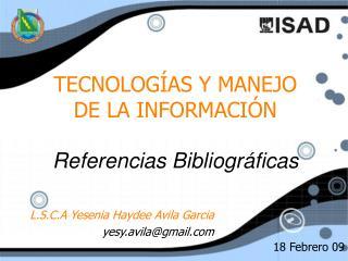 TECNOLOG ÍAS Y MANEJO DE LA INFORMACIÓN Referencias Bibliográficas