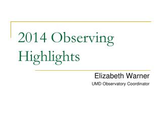 2014 Observing Highlights