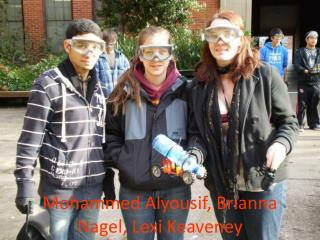 Mohammed  Alyousif , Brianna Nagel,  Lexi Keaveney