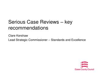 Serious Case Reviews – key recommendations