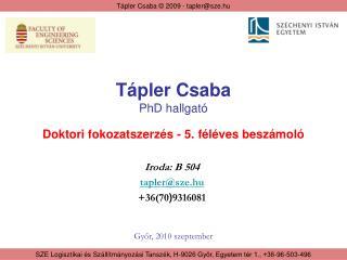 Tápler Csaba PhD hallgató Doktori fokozatszerzés - 5. féléves beszámoló