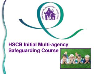 HSCB Initial Multi-agency Safeguarding Course