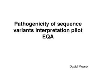 Pathogenicity of sequence variants interpretation pilot EQA