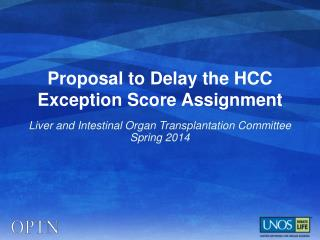 Proposal to Delay the HCC Exception Score Assignment