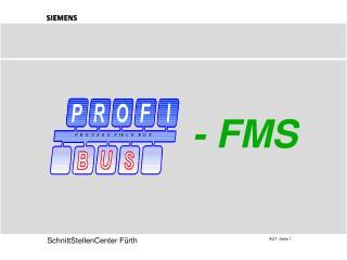 - FMS