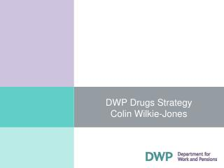 DWP Drugs Strategy Colin Wilkie-Jones