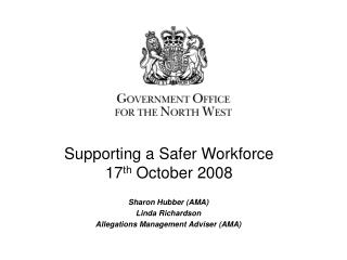 Supporting a Safer Workforce 17 th  October 2008