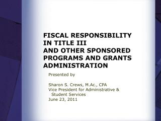 FISCAL RESPONSIBILITY IN TITLE III AND OTHER SPONSORED PROGRAMS AND GRANTS ADMINISTRATION