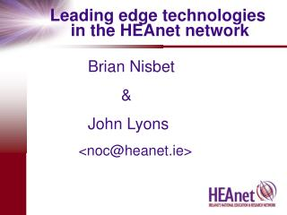 Leading edge technologies  in the HEAnet network