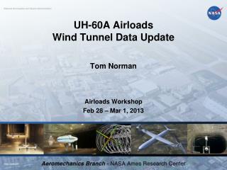 UH-60A  Airloads Wind Tunnel Data Update