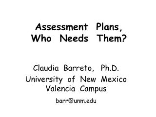 Assessment  Plans, Who  Needs  Them?