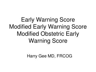Early Warning Score Modified Early Warning Score Modified Obstetric Early Warning Score