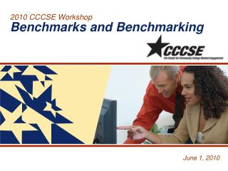 2010 CCCSE Workshop  Benchmarks and Benchmarking