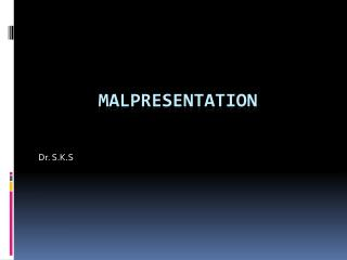 MALPRESENTATION