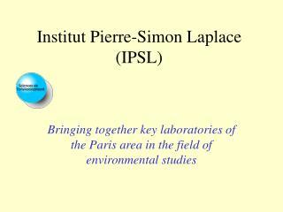 Institut Pierre-Simon Laplace (IPSL)