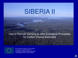SIBERIA II Use of Remote Sensing to infer Ecological Processes for Carbon Fluxes Estimates