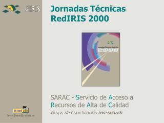 Jornadas Técnicas RedIRIS 2000