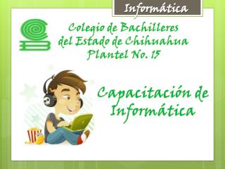 Colegio de Bachilleres  del  Estado  de  Chihuahua Plantel  No.  15