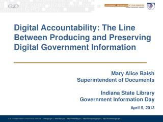 Digital Accountability: The Line Between Producing and Preserving Digital Government Information