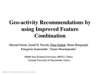 Geo-activity Recommendations by using Improved Feature Combination