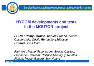 HYCOM developments and tests in the MOUTON  project