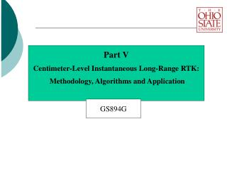Part V Centimeter-Level Instantaneous Long-Range RTK:   Methodology, Algorithms and Application