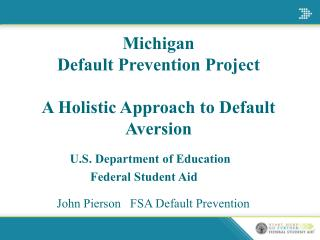 Michigan Default Prevention Project A Holistic Approach to Default Aversion