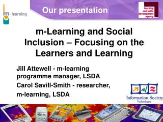 m-Learning and Social Inclusion � Focusing on the Learners and Learning