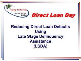 Reducing Direct Loan Defaults Using Late Stage Delinquency Assistance (LSDA)