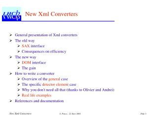 General presentation of Xml converters The old way SAX  interface Consequences on efficiency