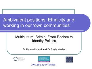 Ambivalent positions: Ethnicity and working in our 'own communities'
