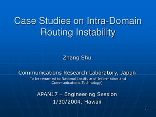 Case Studies on Intra-Domain Routing Instability