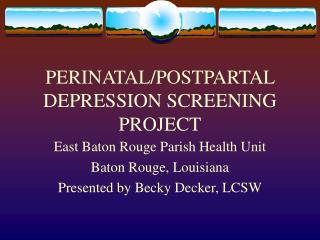 PERINATAL/POSTPARTAL DEPRESSION SCREENING PROJECT