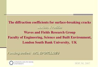 The diffraction coefficients for surface-breaking cracks Larissa Fradkin