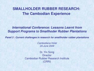 SMALLHOLDER RUBBER RESEARCH: The Cambodian Experience