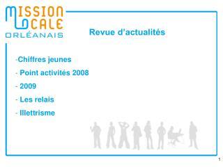 Chiffres jeunes  Point activités 2008  2009  Les relais  Illettrisme