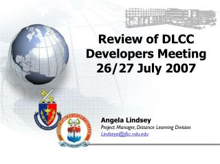 Review of DLCC Developers Meeting 26/27 July 2007