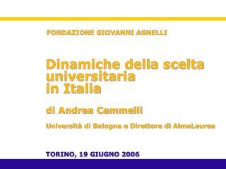 Dinamiche della scelta universitaria                  in Italia di Andrea Cammelli