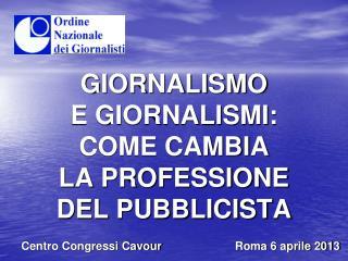 GIORNALISMO E GIORNALISMI: COME CAMBIA LA PROFESSIONE DEL PUBBLICISTA