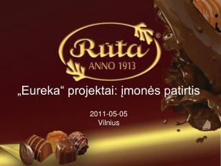 """""""Eureka"""" projektai: įmonės patirtis 2011-05-05  Vilnius"""