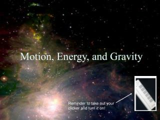 Motion, Energy, and Gravity
