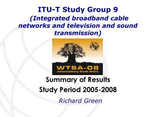 ITU-T Study Group 9 (Integrated broadband cable networks and television and sound transmission)